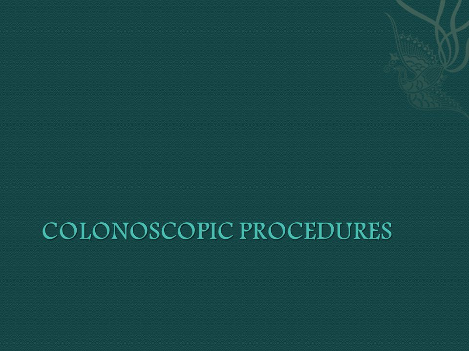 Colonoscopic procedures