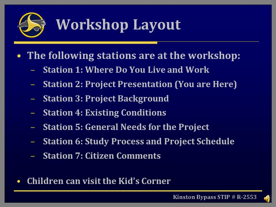 Workshop Layout The following stations are at the workshop: