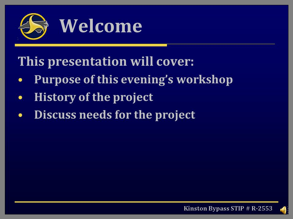 Welcome This presentation will cover: