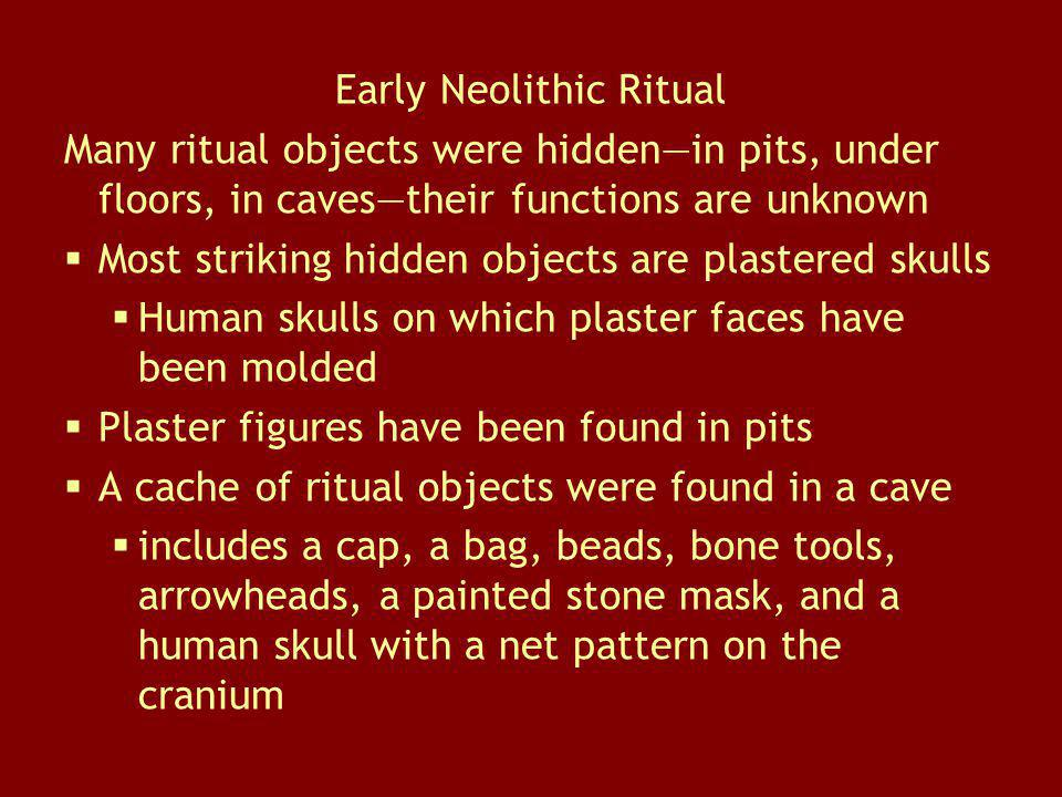 Early Neolithic Ritual