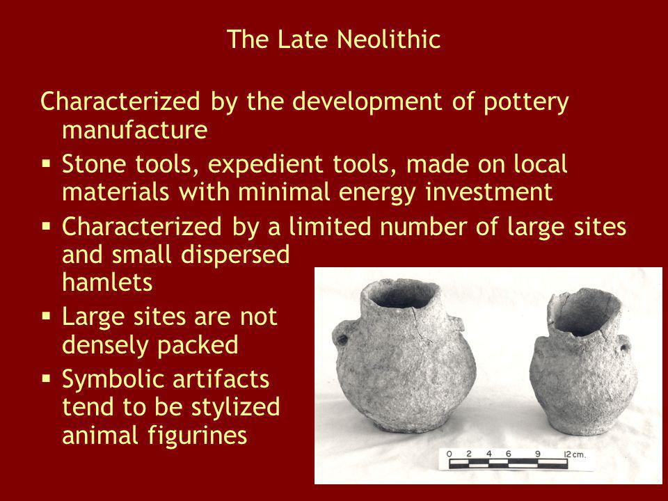 The Late Neolithic Characterized by the development of pottery manufacture.
