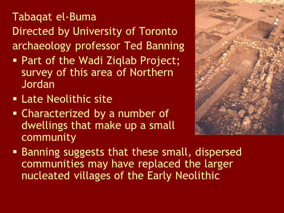 Tabaqat el-Buma Directed by University of Toronto. archaeology professor Ted Banning.