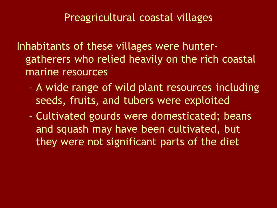 Preagricultural coastal villages