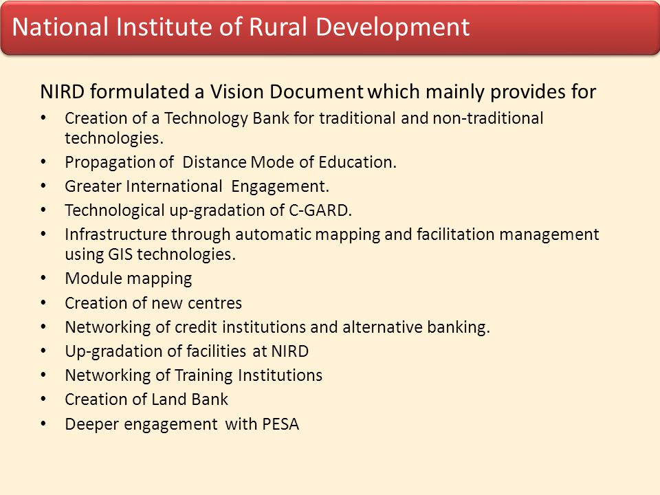 NIRD formulated a Vision Document which mainly provides for