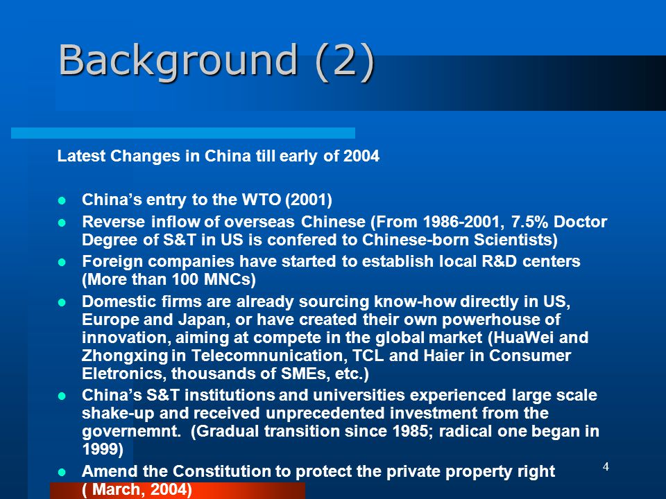 Background (2) Latest Changes in China till early of 2004