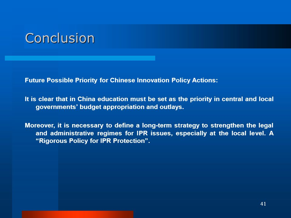 Conclusion Future Possible Priority for Chinese Innovation Policy Actions: