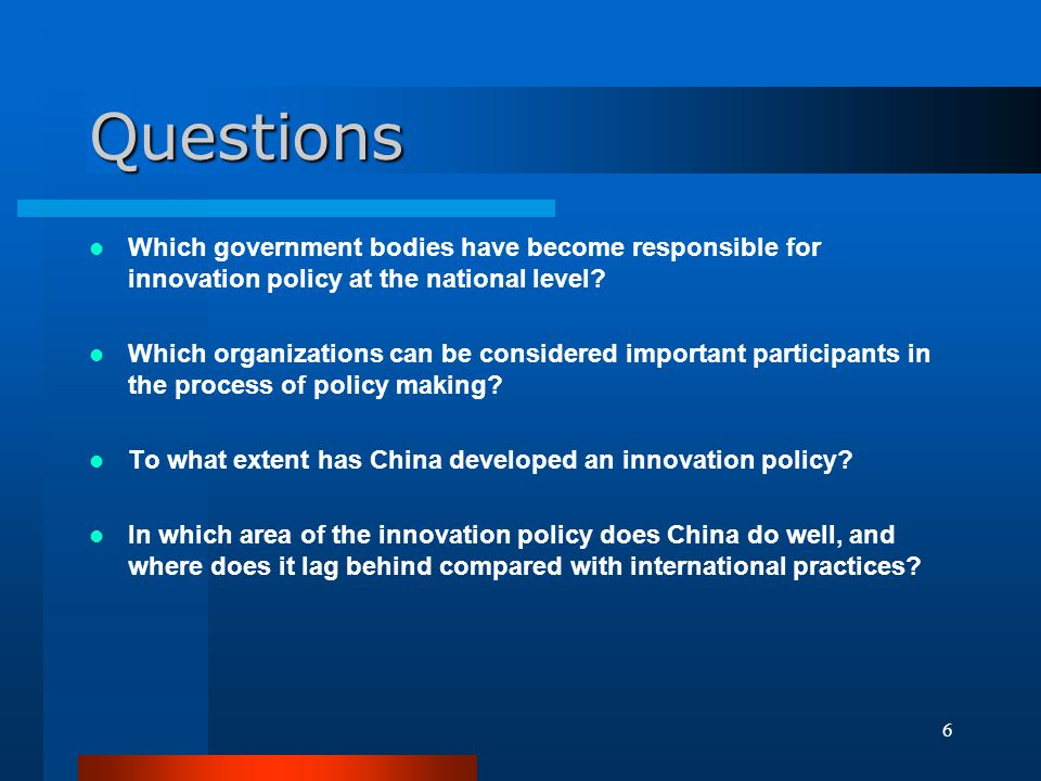 Questions Which government bodies have become responsible for innovation policy at the national level