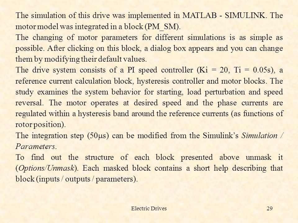 The simulation of this drive was implemented in MATLAB - SIMULINK