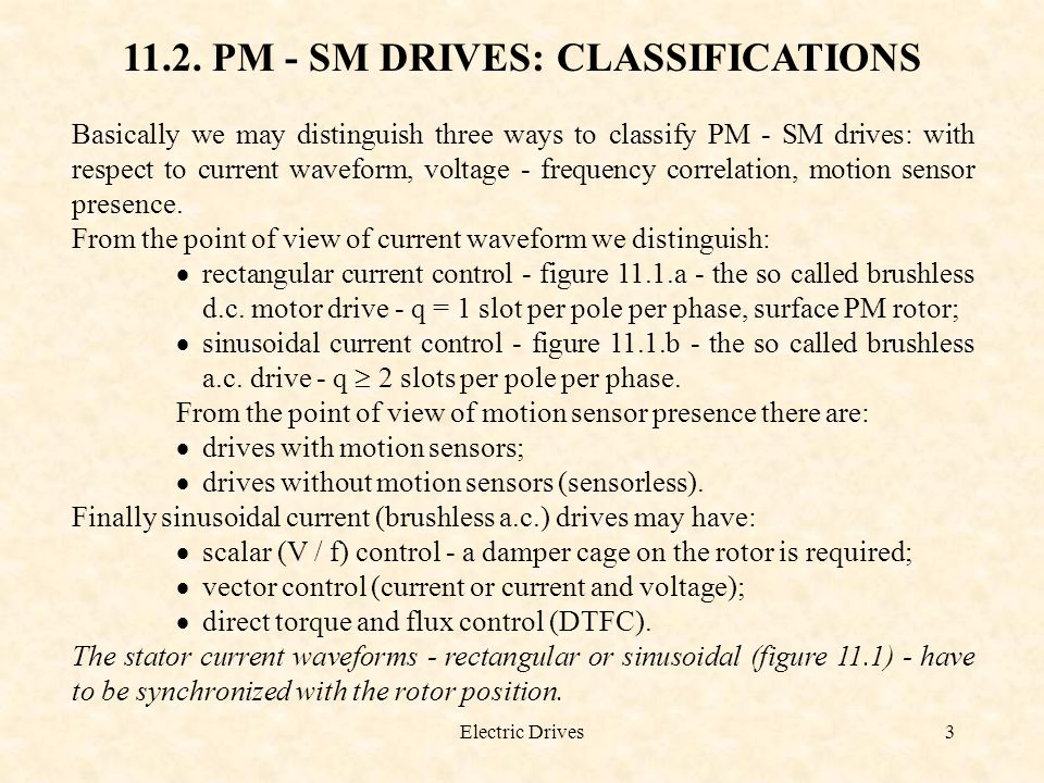 11.2. PM - SM DRIVES: CLASSIFICATIONS