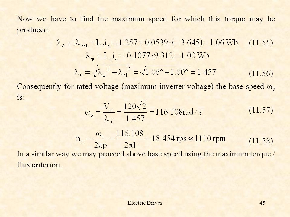 Now we have to find the maximum speed for which this torque may be produced: