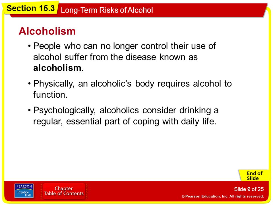 Alcoholism People who can no longer control their use of alcohol suffer from the disease known as alcoholism.