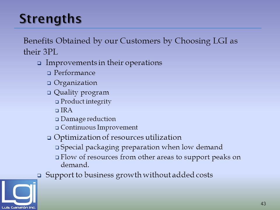 Strengths Benefits Obtained by our Customers by Choosing LGI as