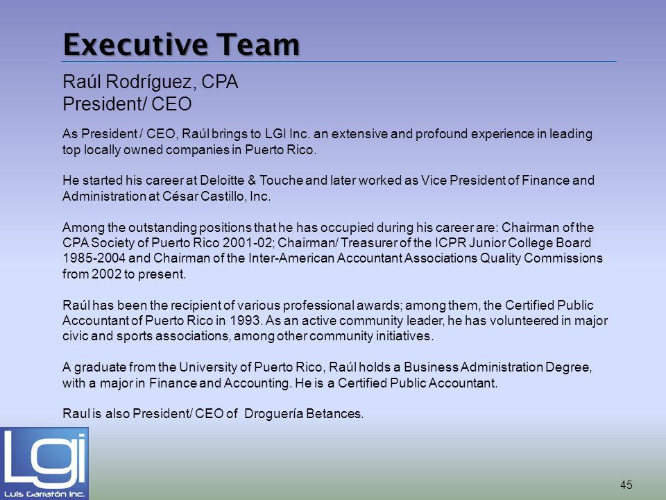 Executive Team Raúl Rodríguez, CPA President/ CEO