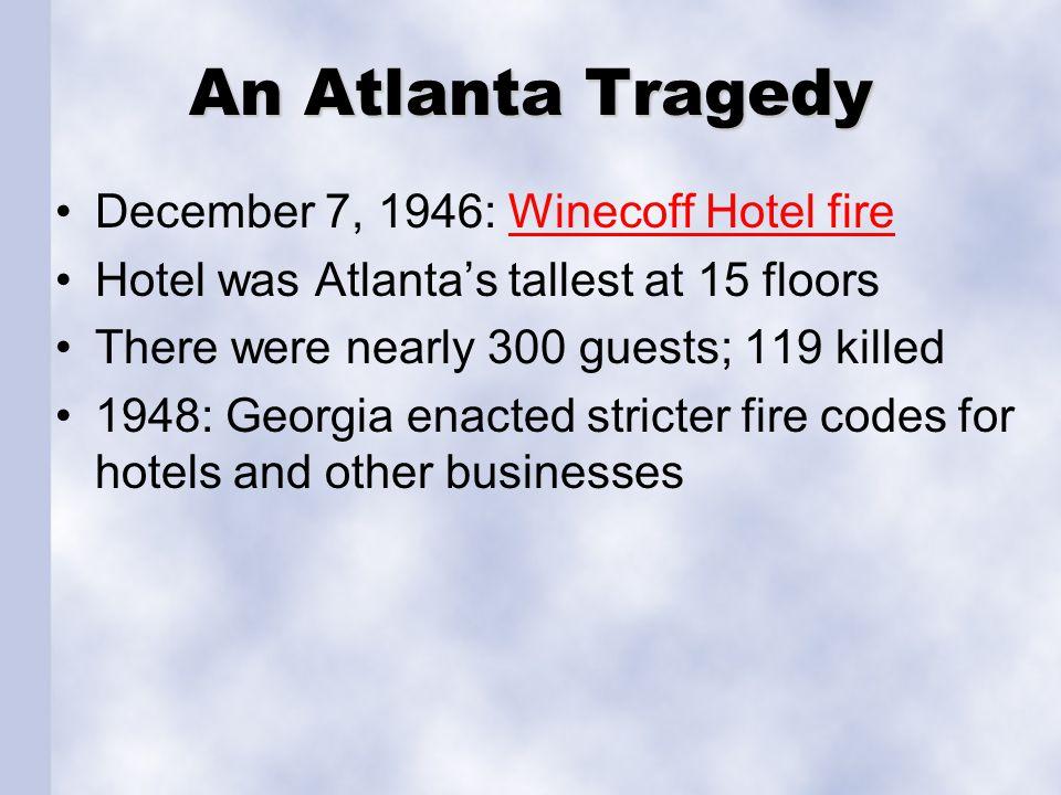 An Atlanta Tragedy December 7, 1946: Winecoff Hotel fire