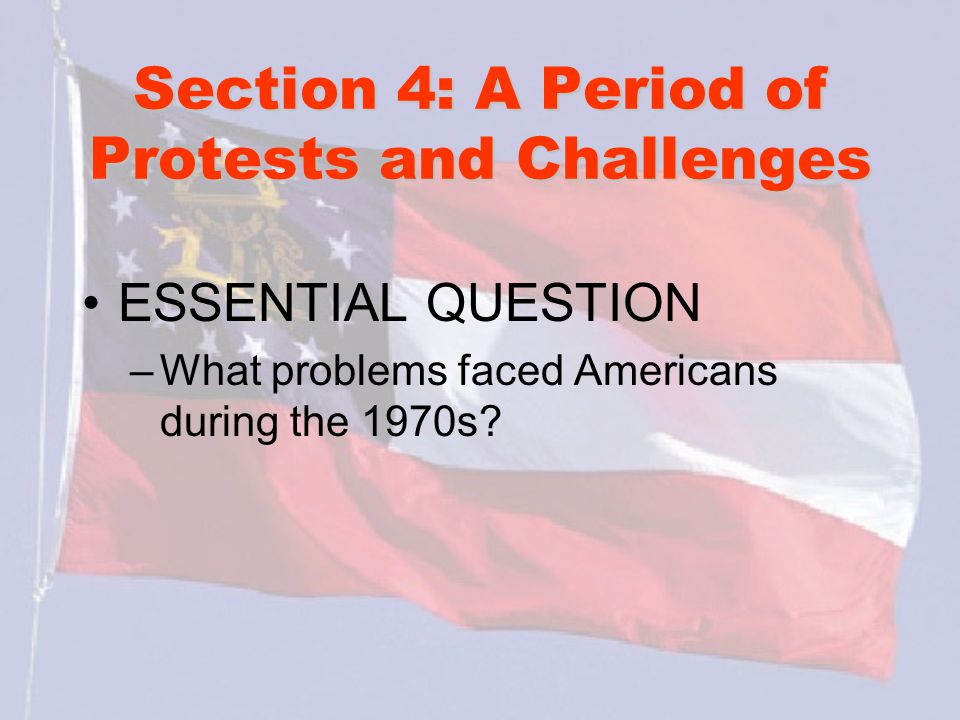 Section 4: A Period of Protests and Challenges
