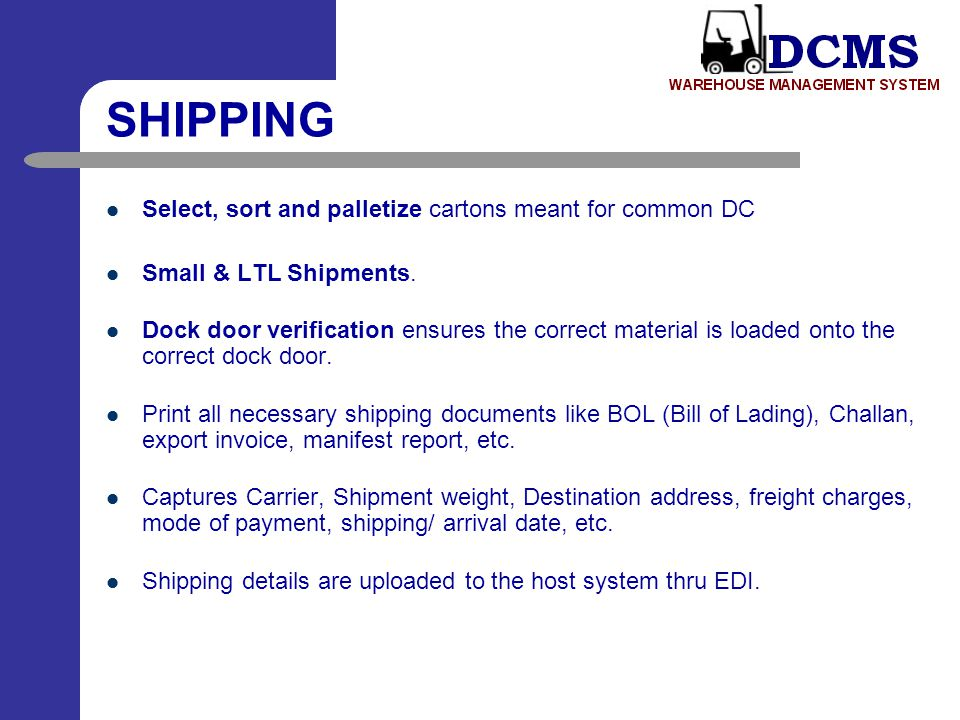 SHIPPING Select, sort and palletize cartons meant for common DC