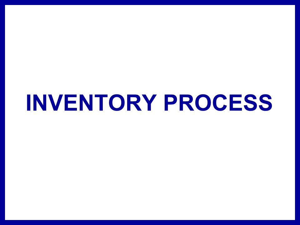 INVENTORY PROCESS