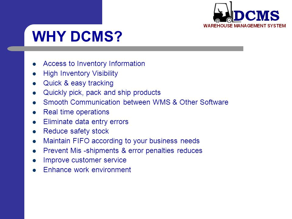 WHY DCMS Access to Inventory Information High Inventory Visibility