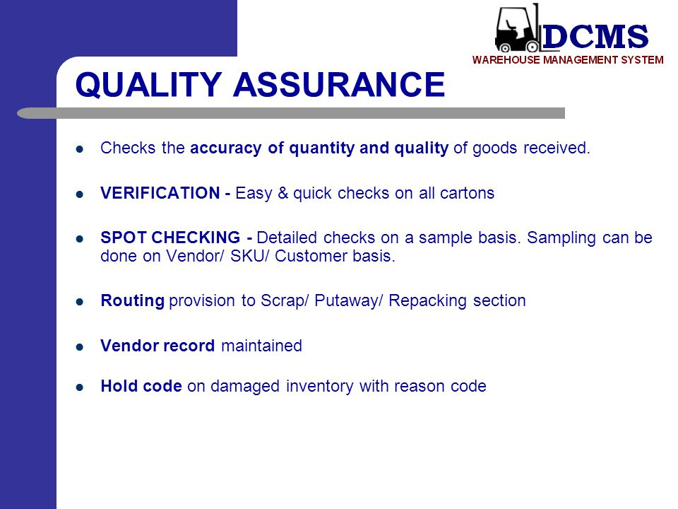 QUALITY ASSURANCE Checks the accuracy of quantity and quality of goods received. VERIFICATION - Easy & quick checks on all cartons.