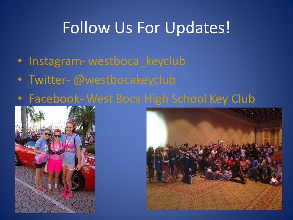 Follow Us For Updates! Instagram- westboca_keyclub