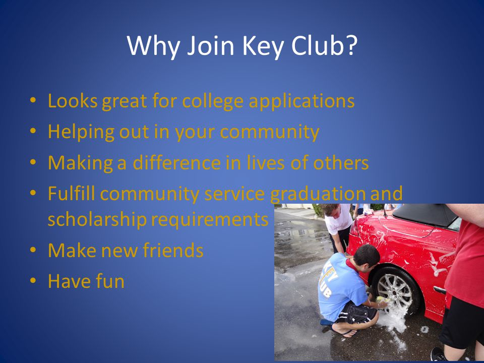 Why Join Key Club Looks great for college applications