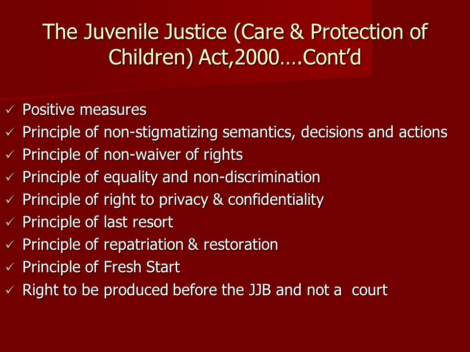 The Juvenile Justice (Care & Protection of Children) Act,2000….Cont'd