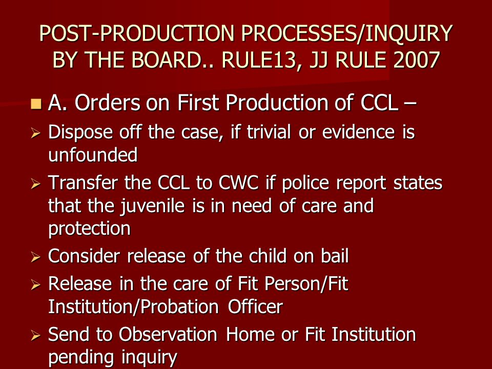 POST-PRODUCTION PROCESSES/INQUIRY BY THE BOARD.. RULE13, JJ RULE 2007