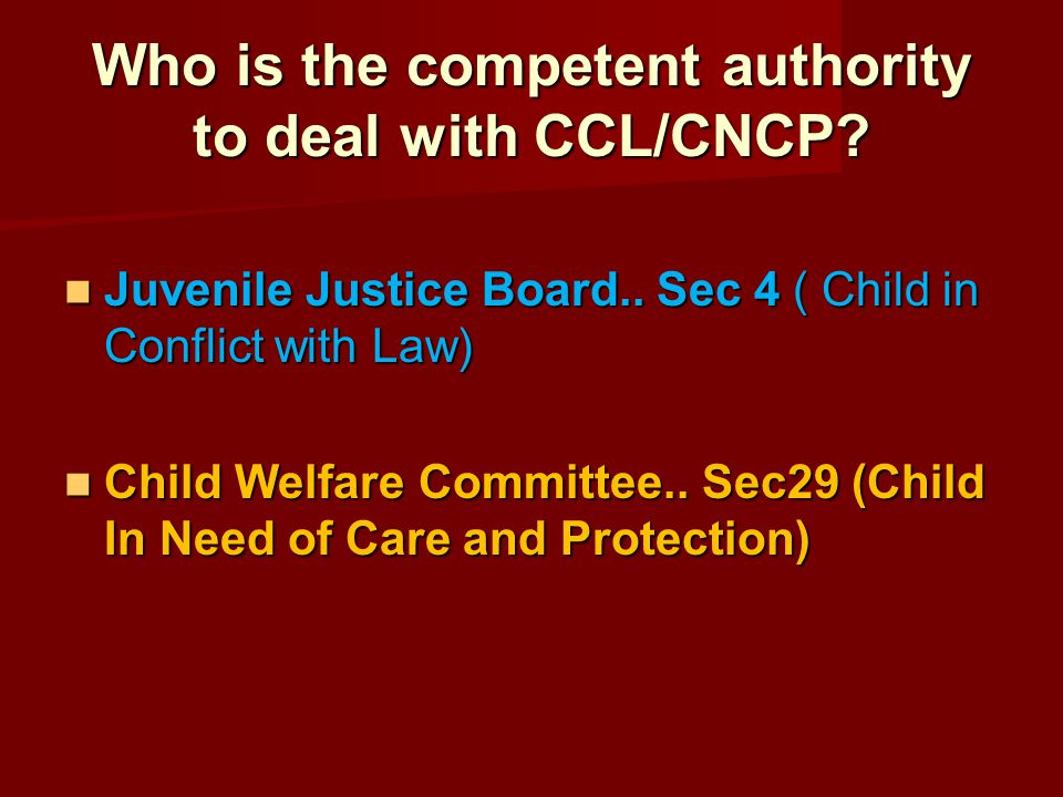 Who is the competent authority to deal with CCL/CNCP