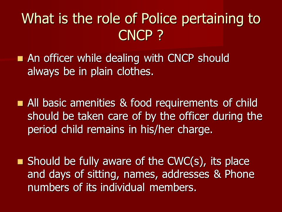 What is the role of Police pertaining to CNCP