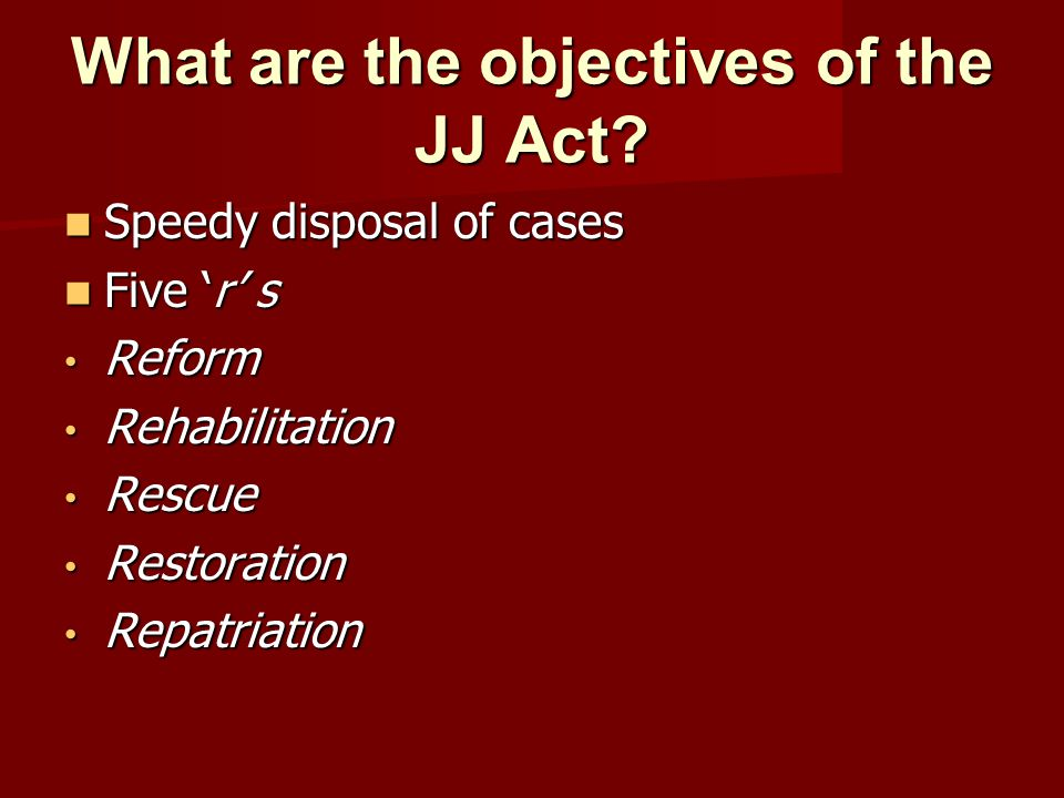 What are the objectives of the JJ Act