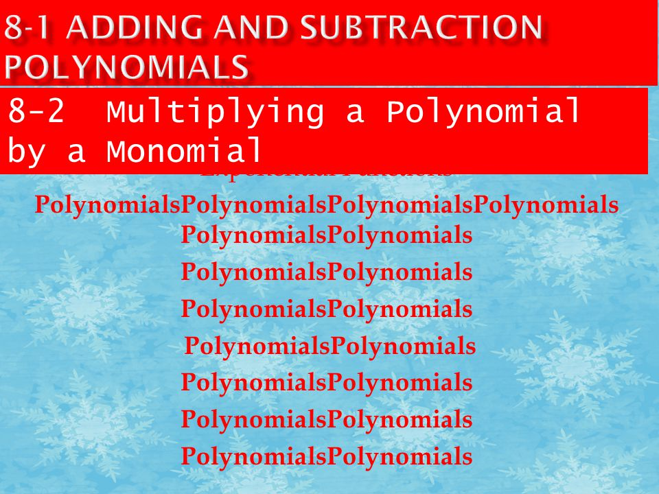 8-1 Adding and subtraction polynomials