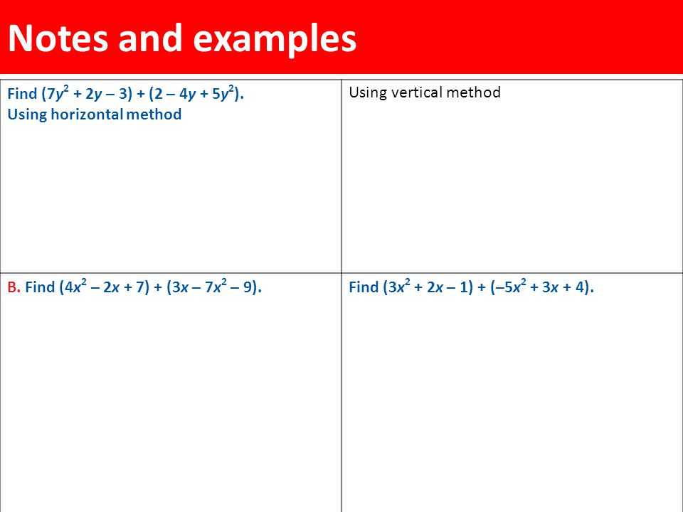 Notes and examples Find (7y2 + 2y – 3) + (2 – 4y + 5y2).