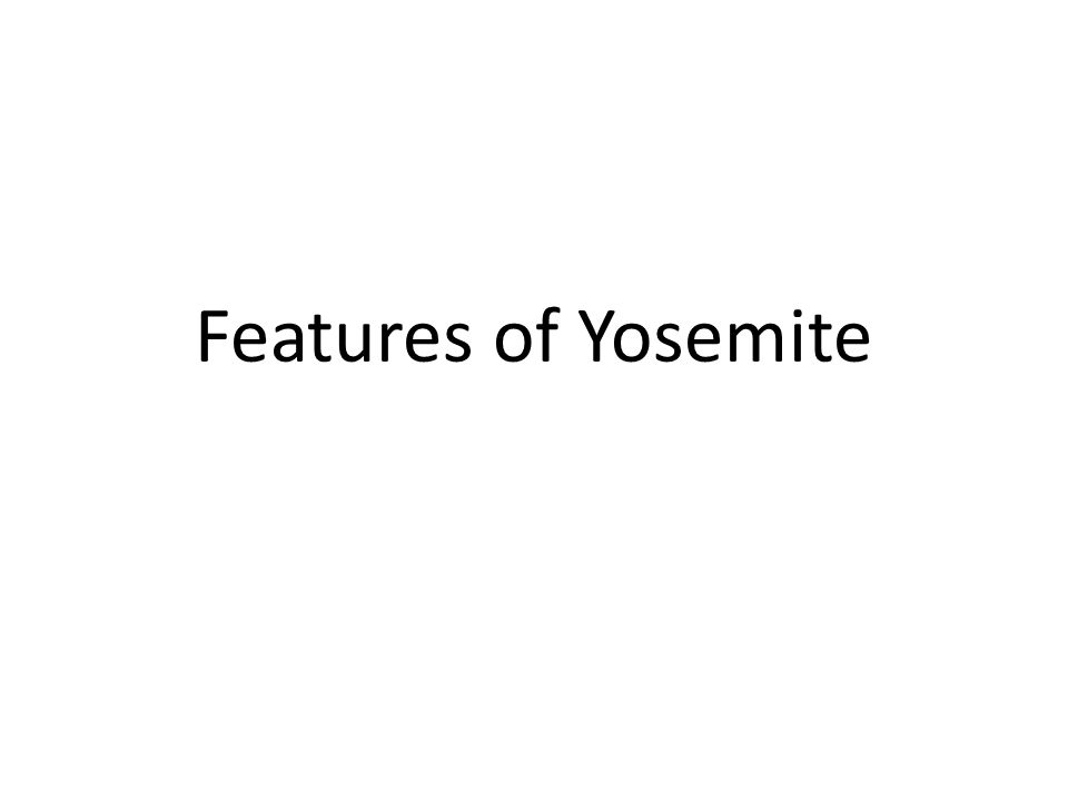 Features of Yosemite
