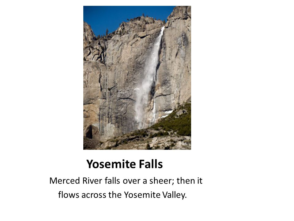 Merced River falls over a sheer; then it