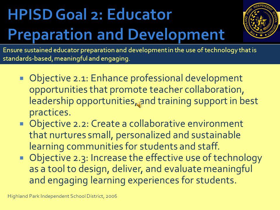 HPISD Goal 2: Educator Preparation and Development