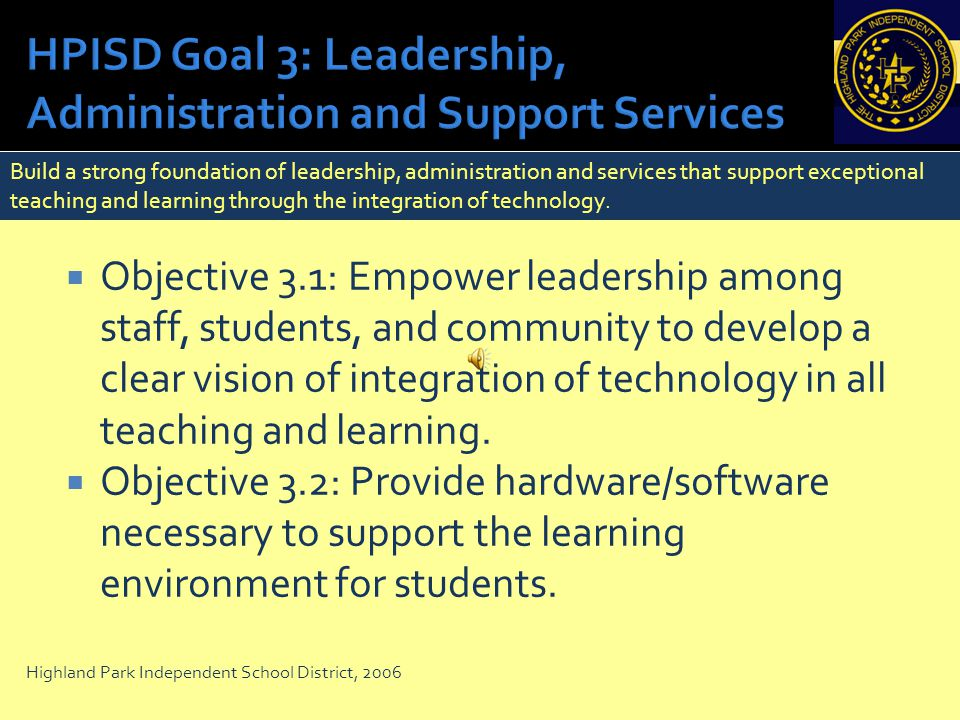 HPISD Goal 3: Leadership, Administration and Support Services