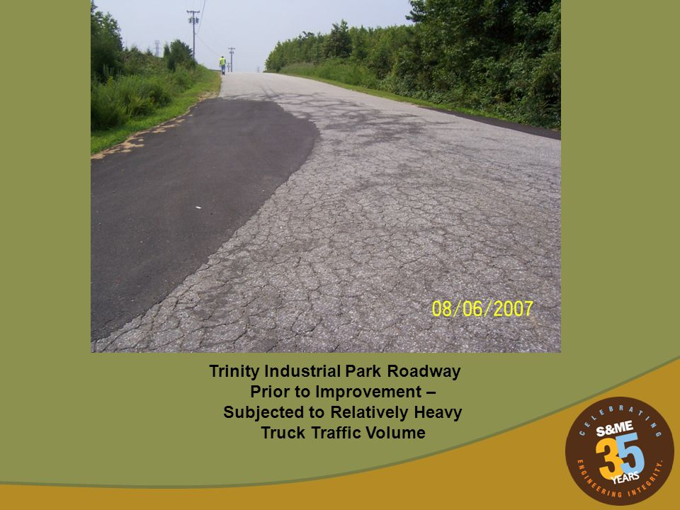 Trinity Industrial Park Roadway Prior to Improvement – Subjected to Relatively Heavy Truck Traffic Volume