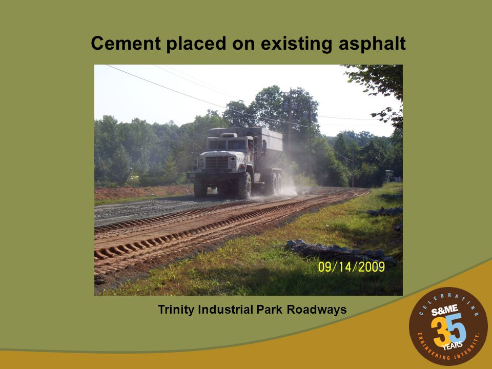 Cement placed on existing asphalt Trinity Industrial Park Roadways