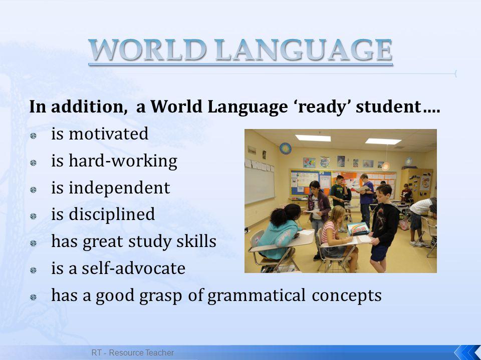 WORLD LANGUAGE In addition, a World Language 'ready' student….