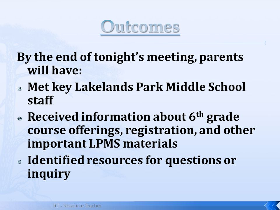 Outcomes By the end of tonight's meeting, parents will have: