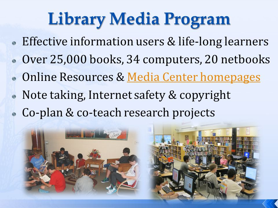 Library Media Program Effective information users & life-long learners