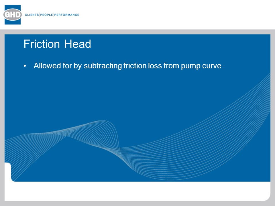 Friction Head Allowed for by subtracting friction loss from pump curve