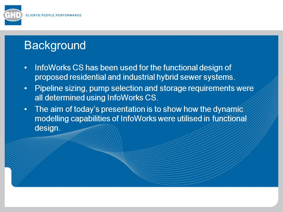 Background InfoWorks CS has been used for the functional design of proposed residential and industrial hybrid sewer systems.