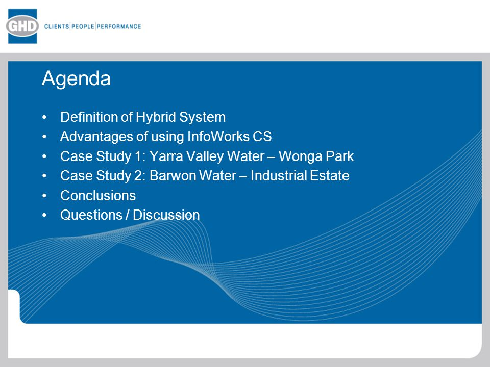 Agenda Definition of Hybrid System Advantages of using InfoWorks CS