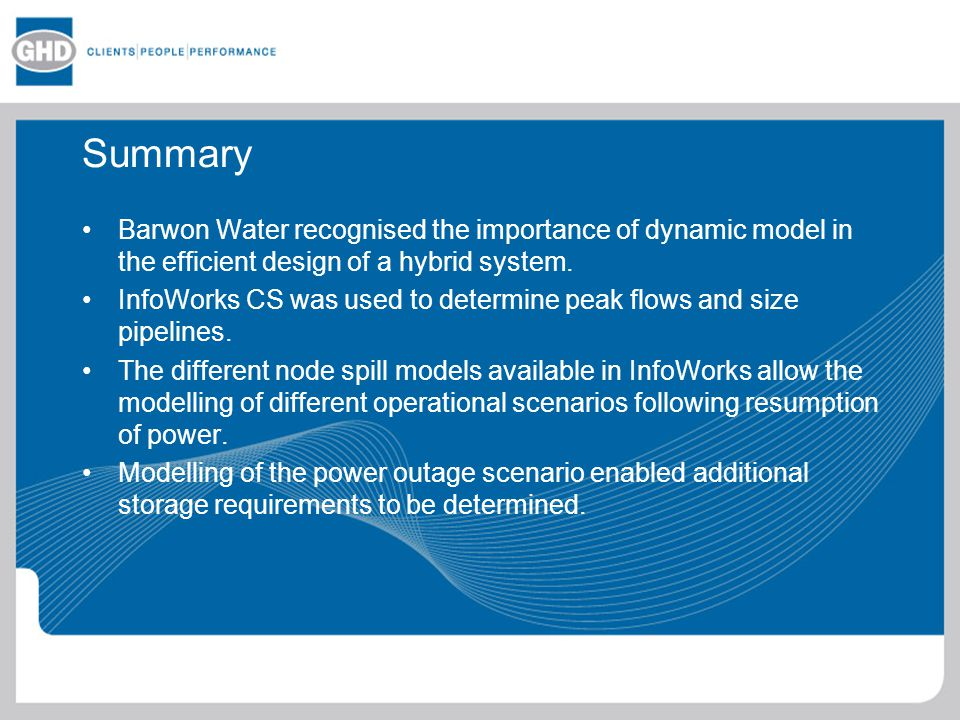 Summary Barwon Water recognised the importance of dynamic model in the efficient design of a hybrid system.