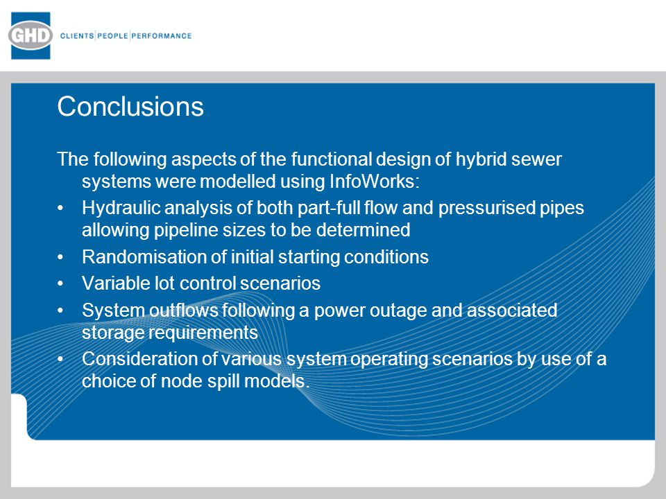 Conclusions The following aspects of the functional design of hybrid sewer systems were modelled using InfoWorks:
