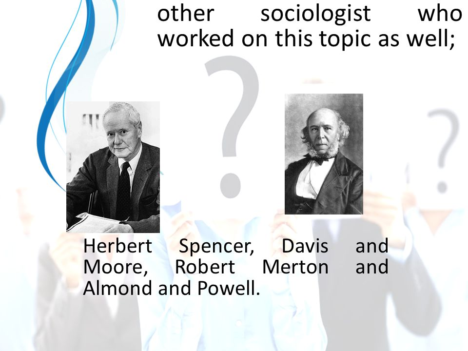 other sociologist who worked on this topic as well;