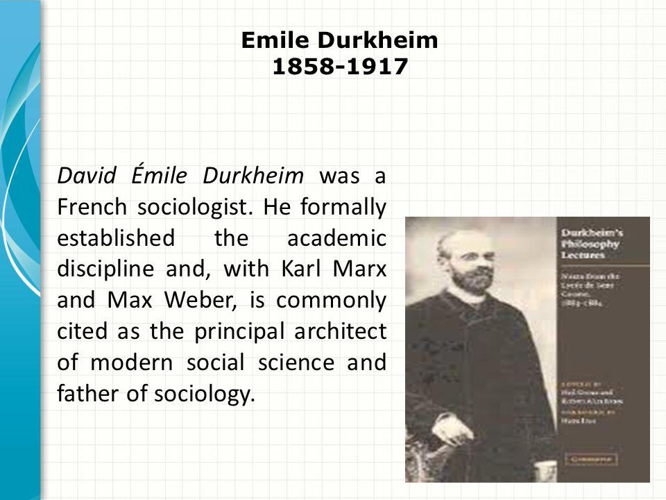 Emile Durkheim 1858-1917.