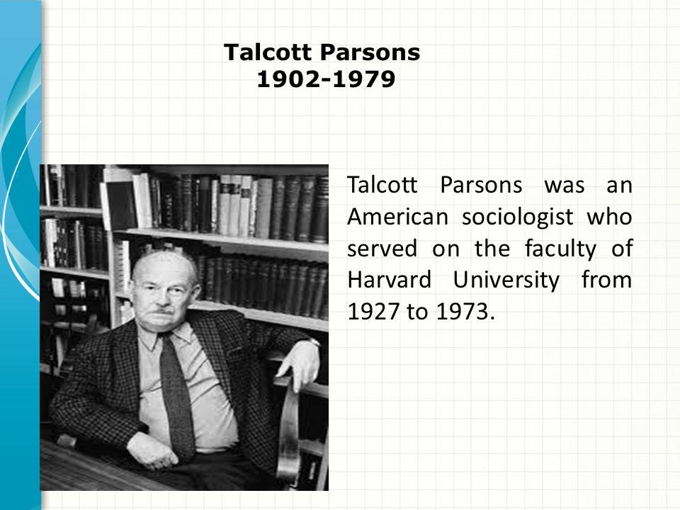 Talcott Parsons 1902-1979.