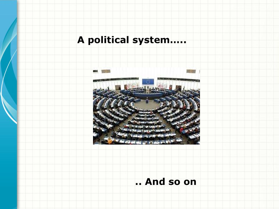A political system….. .. And so on